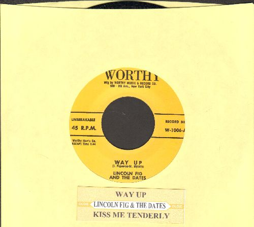 Fig, Lincoln & The Dates - Way Up/Kiss Me Tenderly  (authentic-looking re-issue of RARE vintage Doo-Wop recordings with juke box label) - NM9/ - 45 rpm Records
