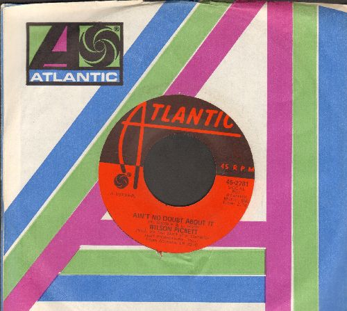 Pickett, Wilson - Ain't No Doubt About It/Don't Let The Green Grass Fool You (with Atlantic company sleeve) - EX8/ - 45 rpm Records