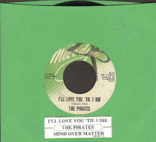 Pirates - I'll Love You 'Til I Die/Mind Over Matter (RARE Vintage R&B 2-sider, with juke box label) - VG7/ - 45 rpm Records