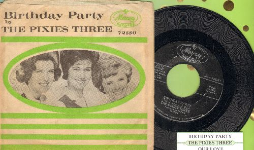 Pixies Three - Birthday Party/Our Love (with picture sleeve and juke box label) - NM9/EX8 - 45 rpm Records