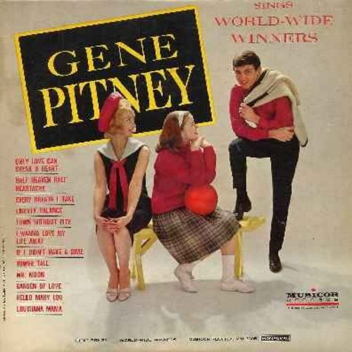 Pitney, Gene - World-Wide Winners: Only Love Can Break A Heart, Half Heaven Half Heartache, Every Breath I Take, Liberty Valence, Town Without Pity, I Wanna Love My Life Away, Hello Mary Lou (Vinyl MONO LP record) - EX8/VG7 - LP Records