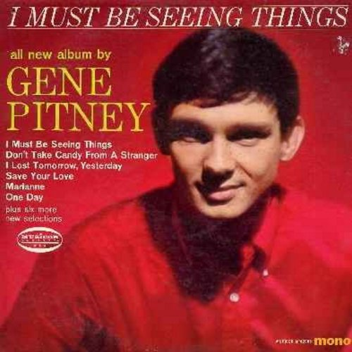 Pitney, Gene - I Must Be Seeing Things: Marianne, One Day, If I Never Get To Love You (vinyl MONO LP record) - NM9/VG7 - LP Records