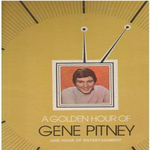 Pitney, Gene - A Golden Hour Of Gene Pitney: Baby I Need Your Lovin', I'm Gonna Be Strong, Dream World, The Man Who Shot Liberty Valance, Town Without Pity (Vinyl STEREO LP record) - EX8/EX8 - LP Records