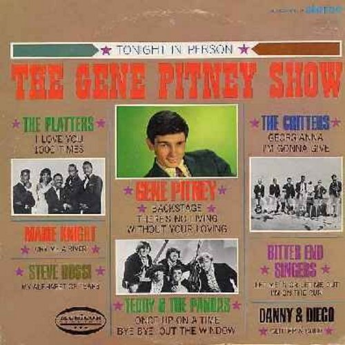 Pitney, Gene, Teddy & The Pandas, Critters, Platters, Marie Knight, others - The Gene Pitney Show with Guests: There's No Living Without Your Loving, Once Upon A Time, Cry Me A River, My Alphabet Of Tears, I'm Gonna Give, I Love You 1000 Times, Glitter &
