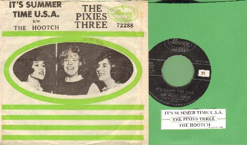 Pixies Three - It's Summer Time U.S.A./The Hootch (with picture sleeve and juke box label) - EX8/EX8 - 45 rpm Records