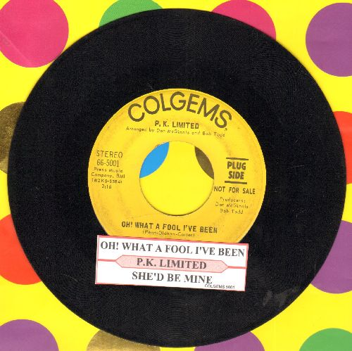P.K. Limited - Oh! What A Fool I've Been/She'd Be Mine (DJ advance pressing with juke box label) - EX8/ - 45 rpm Records
