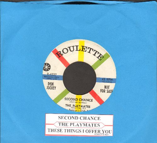 Playmates - Second Chance/These Things I Offer You (For A Lifetime)(DJ advance pressing with juke box label) - NM9/ - 45 rpm Records