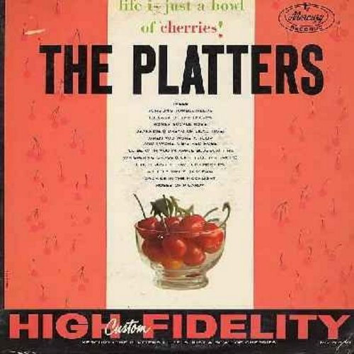 Platters - Life Is Just A Bowl Of Cherries: Trees, Honey Suckle Rose, Jeannie (With The Light Brown Hair), Roses Of Picardy, I'll Be With You In Apple Blossom Time (vinyl MONO LP record, original 1960s first issue) - EX8/EX8 - LP Records