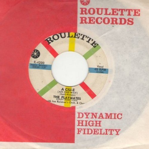 Playmates - A Ciu-E (Everybody Loves A Little Kiss)/First Love (with vintage Roulette company sleeve) - EX8/ - 45 rpm Records