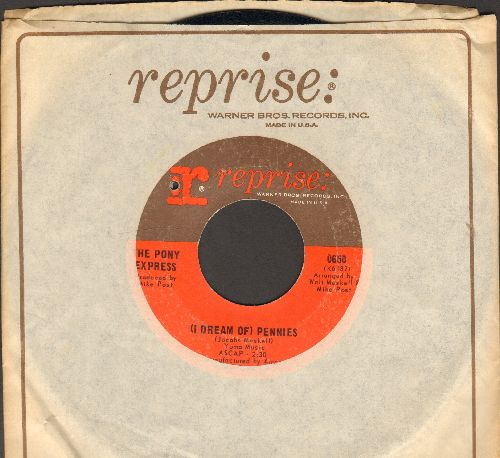 Pony Express - (I Dream Of) Pennies/What You Done Done (with Reprise company sleeve) (bb) - VG7/ - 45 rpm Records