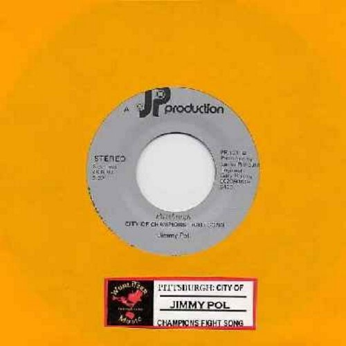 Pol, Jimmy - Pittsburgh City Of Champions Fight Song (STEREO and MONO versions with jukebox label) - M10/ - 45 rpm Records