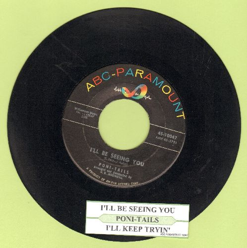 Poni-Tails - I'll Be Seeing You/I'll Keep Trying (with juke box label) - VG7/ - 45 rpm Records