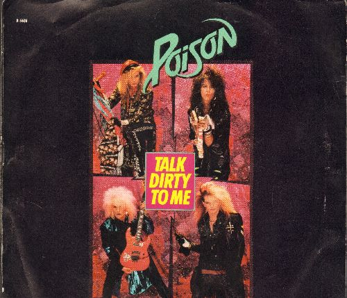 Poison - Talk Dirty To Me/Want Some, Need Some (with picture sleeve) - NM9/NM9 - 45 rpm Records