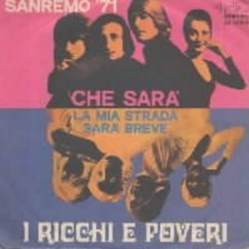 I Richi E Poveri - Che Sara/La Mia Strada Sara Breve (Entry at Sanremo Festival 1971!) (with picture sleeve) - EX8/VG7 - 45 rpm Records