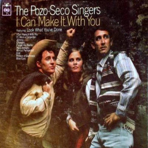 Pozo Seco Singers - I Can Make It With You: Look What You've Done, If I Were A Carpenter, Johnny, Changes, Almost Persuaded, Blue Eyes (Vinyl MONO LP record) - EX8/VG7 - LP Records