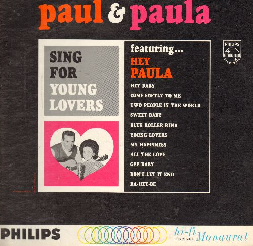 Paul & Paula - Sing For Young Lovers: Hey Paula, Hey Baby, Come Softly To Me, Ba-Hey-Be, My Happiness (mono!) - NM9/NM9 - LP Records