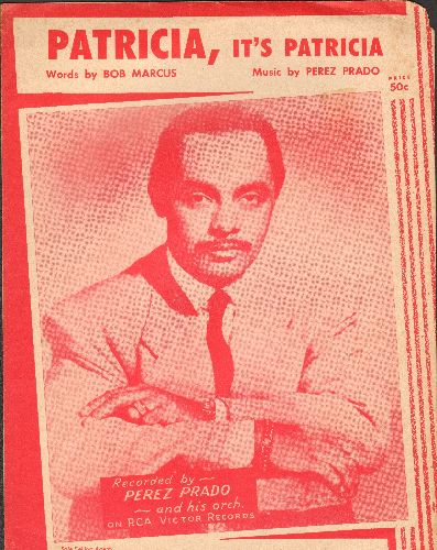Prado, Perez & His Orchestra - Patricia - Vintage SHEET MUSIC for the Perez Prado Mambo - NICE cover portrait of the big band leader (red tint)! - VG7/ - 45 rpm Records