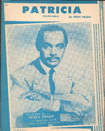 Prado, Perez & His Orchestra - Patricia - Vintage SHEET MUSIC for the Perez Prado Mambo Classic - NICE cover portrait of the big band leader! - EX8/ - 45 rpm Records