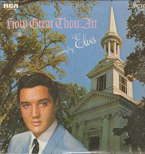 Presley, Elvis - How Great Thou Art: Stand By Me, Crying In The Chapel, Somebody Bigger Than You And I (Vinyl STEREO LP record, 1980s re-issue of vintage recordings, still in shrink wrap!) - NM9/NM9 - LP Records