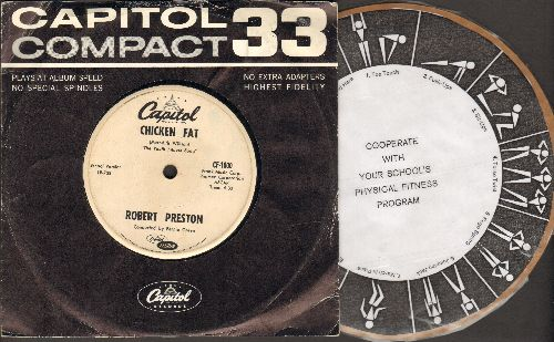 Preston, Robert - Chicken Fat (The Youth Fitness Song) - 7 inch Custom Design 33rpm record with small spindle hole, featuring long and short version of the Novelty. COLLECTOR'S ITEM, with BONUS Exercise instructions and Capitol company sleeve) - VG7/ - 45