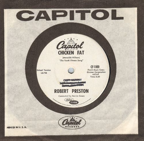 Preston, Robert - Chicken Fat (The Youth Fitness Song) - 7 inch Custom Design 33rpm record with small spindle hole, featuring long and short version of the Novelty. COLLECTOR'S ITEM, with Capitol company sleeve, wol) - NM9/ - 45 rpm Records