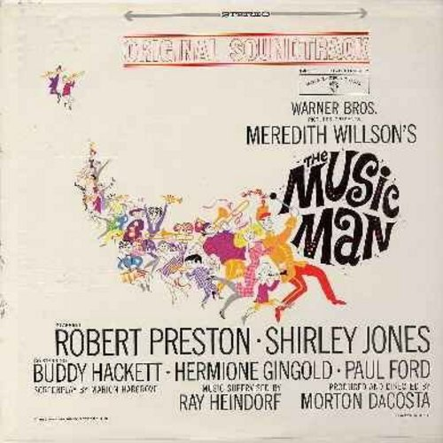 Preston, Robert, Shirley Jones, Buddy Hackett, others - The Music Man - Original Motion Picture Sound Track, includes the songs Ya Got Trouble, Seventy-Six Trombones, Till There Was You and Shipoopi (Vinyl STEREO LP record, NICE condition!) - NM9/NM9 - LP