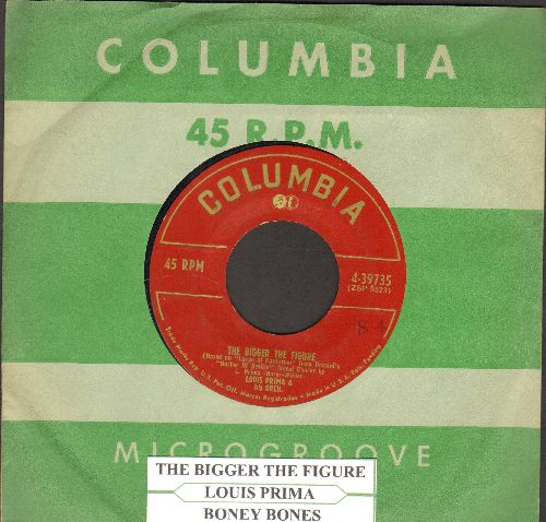 Prima, Louis - The Bigger The Better/Boney Bones (RARE 1952 first pressing of Novelty 2-sider, with Columbia company sleeve and juke box label) - VG7/ - 45 rpm Records