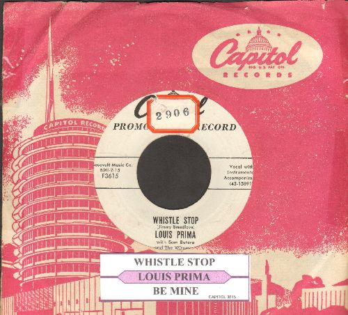 Prima, Louis  - Whistle Stop/Be Mine (Little Baby) (DJ advance pressing with juke box label and vintage Capitol company sleeve)(sol) - EX8/ - 45 rpm Records