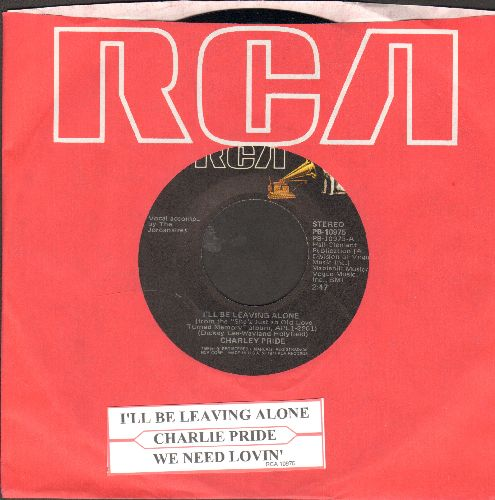 Pride, Charley - I'll Be Leaving Alone/We Need Lovin' (with juke box label and RCA company sleeve) - EX8/ - 45 rpm Records