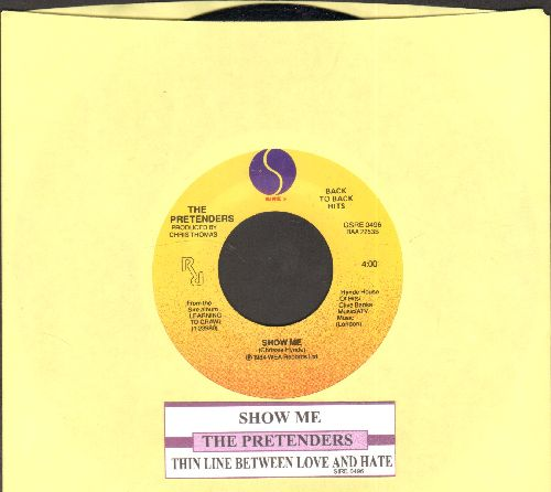Pretenders - Show Me/Fast Or Slow (MINT condition with juke box label) - M10/ - 45 rpm Records