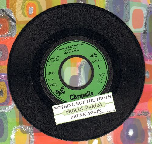 Procol Harum - Nothing But The Truth/Drunk Again (German Pressing)(with juke box label) - NM9/ - 45 rpm Records