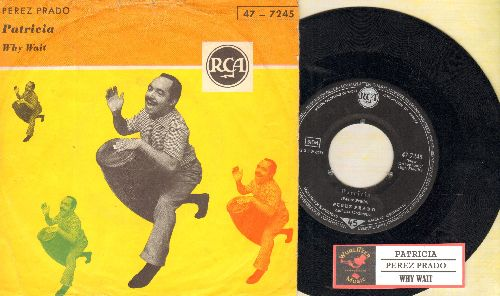 Prado, Perez & His Orchestra - Patricia/Why Wait (German Prtessing with juke box label and picture sleeve) - VG7/VG7 - 45 rpm Records