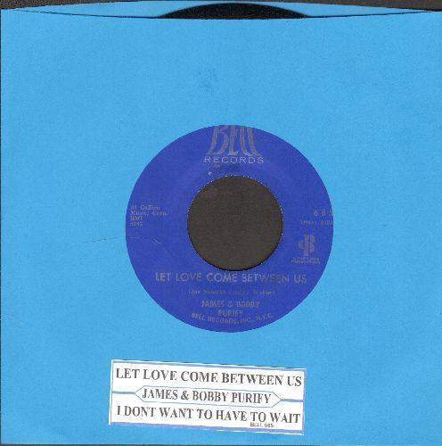 Purify, James & Bobby - Let Love Come Between Us/I Don't Want To Have To Wait (with juke box label) - EX8/ - 45 rpm Records