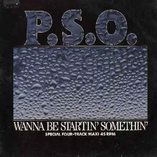 P.S.O. - Wanna Be Startin' Somethin' (Might As Well Be Startin' This) - 12 inch 45rpm vinyl Maxi Single featuring 2 Extended Dance Versions of Euro Dance Hit (German Pressing) - NM9/VG7 - Maxi Singles