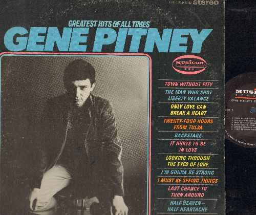 Pitney, Gene - Greatest Hits Of All Time: Town Without Pity, The Man Who Shot Liberty Valance, Only Love Can Break A Heart, 24 Hours From Tulsa, It Hurts To Be In Love,  I'm Gonna Be Strong (Vinyl stereo LP record) - EX8/EX8 - LP Records