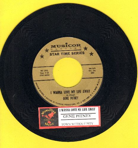 Pitney, Gene - I Wanna Love My Life Away/Town Without Pity (authentic looking gold label  re-issue with juke box label) - NM9/ - 45 rpm Records