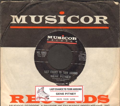 Pitney, Gene - Last Chance To Tutn Around/Save Your Love (with vintage Musicor company sleeve and juke box label) - NM9/ - 45 rpm Records
