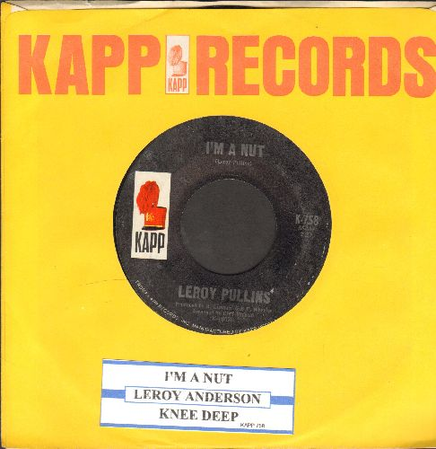 Pullins, Leroy - I'm A Nut/Knee Deep (with juke box label and Kapp company sleeve) - NM9/ - 45 rpm Records