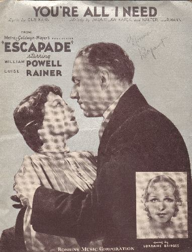 Bridges, Lorraine - You're All I Need - Vintage SHEET MUSIC for song featured in film -Escape- (BEAUTIFUL cover art of stars William Powell and Luise Rainer!) - VG7/ - Sheet Music