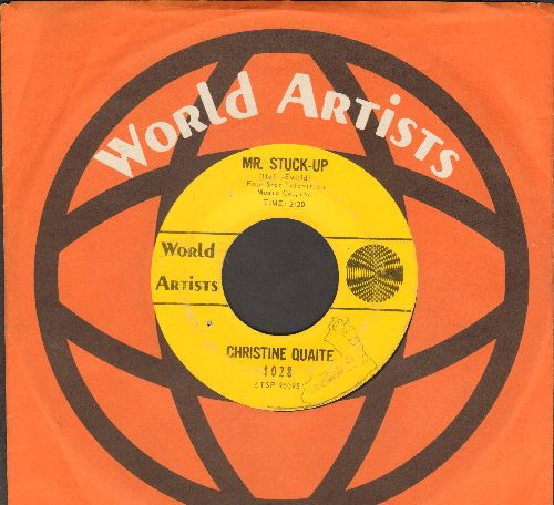 Quaite, Christine - Mr. Stuck-Up/Will You Be The Same Tomorrow (with vintage World Artists company sleeve) (wol) - EX8/ - 45 rpm Records