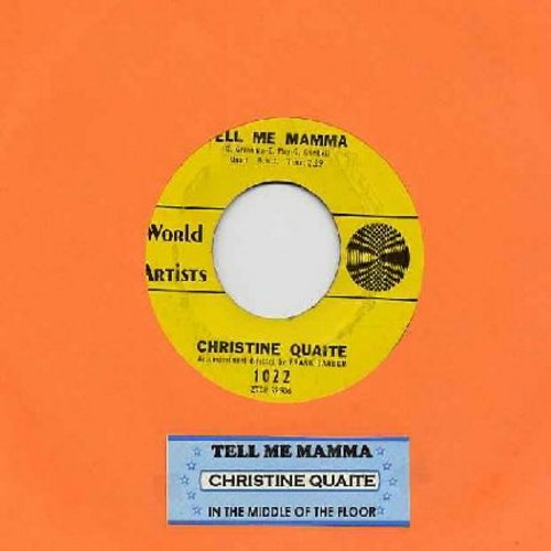 Quaite, Christine - Tell Me Mamma (Tell Me What To Do)/In The Middle Of The Floor (with juke box label) - EX8/ - 45 rpm Records