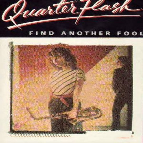 Quarterflash - Find Another Fool (To Love You)/Cruisin' With The Deuce (with picture sleeve) - NM9/EX8 - 45 rpm Records