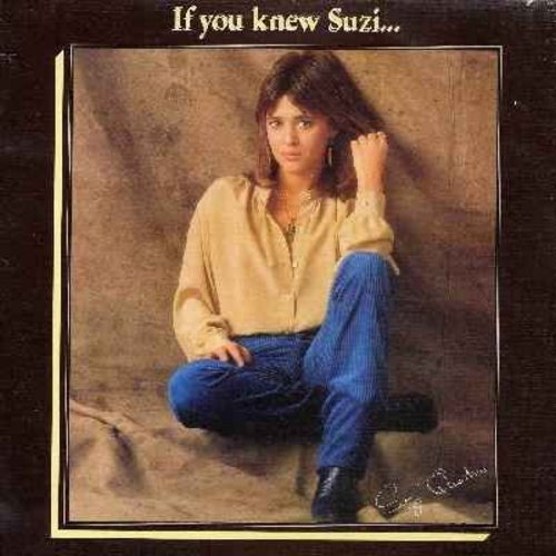 Quatro, Suzi - If You Knew Suzi…: If You Can't Give Me Love, Stumblin' In, Rock And Roll Hoochie Koo, Don't Change My Luck, Suicide, The Race Is On (Vinyl STEREO LP record) - VG7/VG6 - LP Records