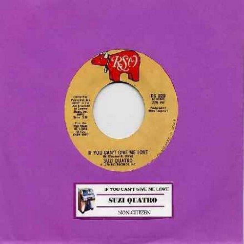Quatro, Suzi - If You Can't Give Me Love/Non Citizen (with juke box label) - NM9/ - 45 rpm Records