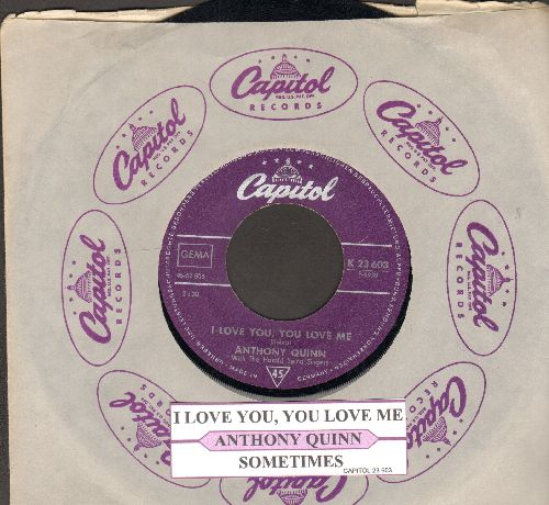 Quinn, Anthony - I Love You, You Love Me/Sometimes (German Pressing with juke box label and Capitol company sleeve) - EX8/ - 45 rpm Records