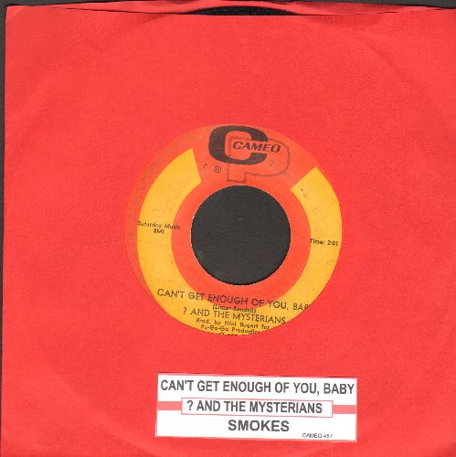Question Mark & The Mysterians - Can't Get Enough Of You, Baby/Smokes (with juke box label) - EX8/ - 45 rpm Records