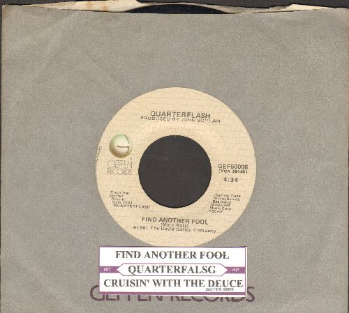 Quarterflash - Find Another Fool (To Love You)/Cruisin' With The Deuce (with juke box label and Geffen company sleeve) - EX8/ - 45 rpm Records