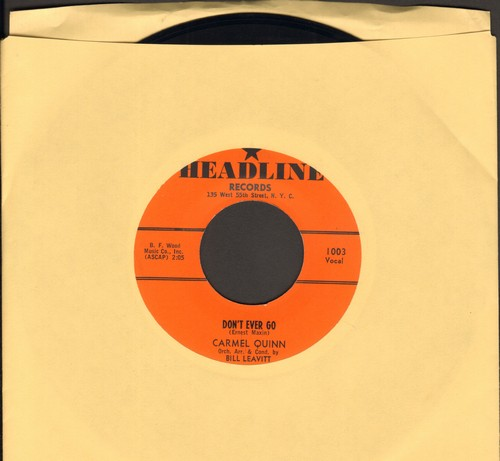 Quinn, Carmel - Don't Ever Go/At The End Of The Day (minor wol) - NM9/ - 45 rpm Records