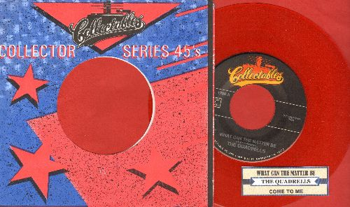 Quadrells - What Can The Matter Be/Come To Me (RED VINYL re-issue with juke box label and company sleeve) - NM9/ - 45 rpm Records