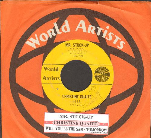 Quaite, Christine - Mr. Stuck-Up/Will You Be The Same Tomorrow (with juke box label and RARE World Artists company sleeve) - VG7/ - 45 rpm Records
